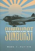 Sunburst The Rise of Japanese Naval Air Power, 1901-1941
