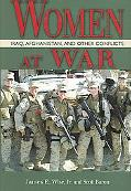 Women at War Iraq, Afghanistan, and Other Conflicts