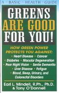 Greens Are Good for You! How Green Power Protects You Against Heart Disease, Cancer, Diabete...