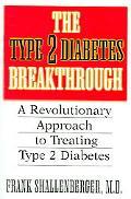 Type 2 Diabetes Breakthrough A Revolutionary Approach to Treating Type 2 Diabetes