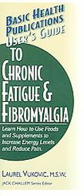 Basic Health Publications User's Guide To Chronic Fatigue & Fibromyalgia Learn How To Use Fo...