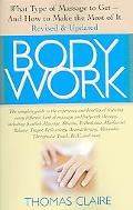 Body Work What Kind of Massage to Get - And How to Make the Most of It