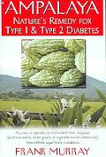 Ampalaya Nature's Remedy for Type 1 And Type 2 Diabetes