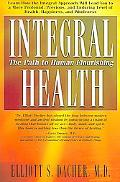 Integral Health The Path to Human Flourishing