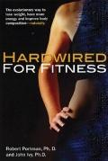 Hardwired for Fitness: The Revolutionay Way to Jump-start Your Fitness Circuits to Lose Weig...