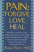 Pain : Forgive, Love, Heal