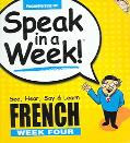 Speak in a Week! French Week Four See, Hear, Say & Learn