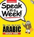Speak in a Week Arabic Week One See, Hear, Say & Learn