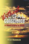 Without Legal Conscience A Beneficiary's Truth
