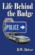 Life Behind the Badge