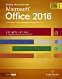 Building a Foundation w/Microsoft Office 2016: Key Applications, Printed Textbook with ebook...