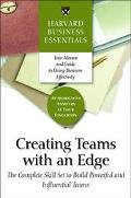 Creating Teams With an Edge The Complete Skill Set to Build Powerful and Influential Teams