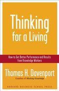 Thinking for a Living How to Get Better Performances And Results from Knowledge Workers