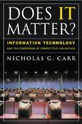 Does It Matter? Information Technology and the Corrosion of Competitive Advantage