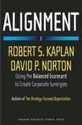 Alignment Using the Balanced Scorecard to Create Corporate Synergies