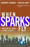 When Sparks Fly Harnessing the Power of Group Creativity