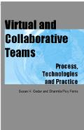 Virtual and Collaborative Teams Process, Technologies, and Practice