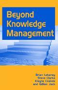 Beyond Knowledge Management