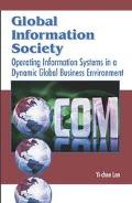 Global Information Society Operating Information Systems In A Dynamic Global Business Enviro...