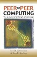 Peer-To-Peer Computing The Evolution Of A Disruptive Technology