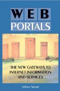 Web Portals The New Gateways to Internet Information and Services