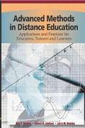 Advanced Methods in Distance Education Applications and Practices for Educators, Administrat...