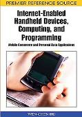 Internet-Enabled Handheld Devices, Computing, and Programming: Mobile Commerce and Personal ...