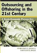 Outsourcing And Offshoring in the 21st Century A Socio-economic Perspective