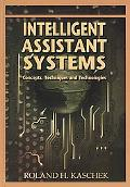 Intelligent Assistant Systems Concepts, Techniques and Technologies