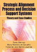 Strategic Alignment Process And Decision Support Systems Theory And Case Studies
