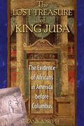 Lost Treasure of King Juba The Evidence of Africans in America Before Columbus