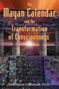 Mayan Calendar and the Transformation of Consciousness
