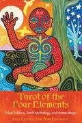 Tarot Of The Four Elements Tribal Folklore, Earth Mythology, And Human Magic