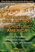 Advanced Civilizations of Prehistoric America: The Lost Kingdoms of the Adena, Hopewell, Mis...
