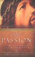 His Passion Christ's Journey for the Resurrection