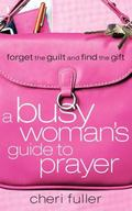 Busy Woman's Guide To Prayer