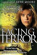 Facing Terror The true Story of How an American Couple paid the ultimate price because of th...