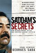 Saddam's Secrets How an Iraqi General Defied And Survived Saddam Hussein