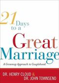 21 Days to a Great Marriage A Grownup Approach to Couplehood