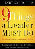 9 Things a Leader Must Do How to Go to the Next Level - And Take Others With You
