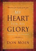My Heart for His Glory Celebrating His Presence
