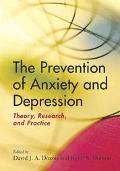 Prevention of Anxiety and Depression Theory, Research, and Practice