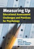 Measuring Up Educational Assessment Challenges and Practices for Psychology