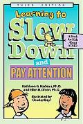 Learning To Slow Down & Pay Attention A Book for Kids About Adhd
