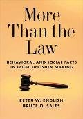 More Than The Law Behavioral And Social Facts In Legal Decision Making