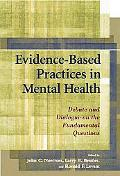 Evidence-Based Practices In Mental Health Debate And Dialogue On The Fundamental Questions