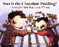 Was It the Chocolate Pudding? A Story For Little Kids About Divorce
