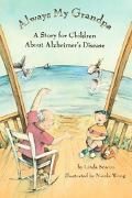 Always My Grandpa A Story for Children About Alzheimer's Disease