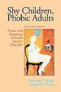 Shy Children, Phobic Adults Nature And Treatment of Social Anxiety Disorder