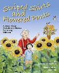 Striped Shirts and Flowered Pants A Story About Alzheimers Disease for Young Children